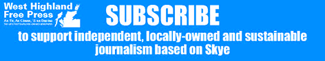 Subscribe to the West Highland Free Press to support independent, locally-owned and sustainable journalism based on Skye